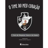 O Time Do Meu Coração - Club De Regatas Vasco Da Gama