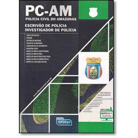 Polícia Civil De Amazonas: Pc - Am - Agente E Investigador