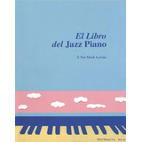 El Libro Del Jazz Piano Por Mark Levine.