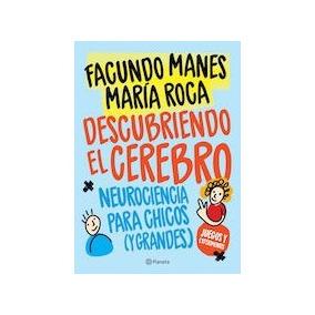Descubriendo El Cerebro De Facundo Manes   Maria Roca