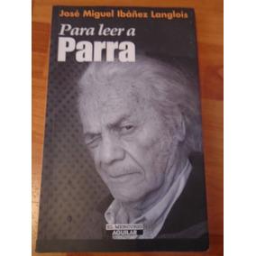 Para Leer A Parra. José Miguel Ibáñez Langlois.