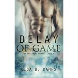 Delay Of Game (the Baltimore Banners) (volume 6) Lisa B. Ka