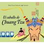 Caballo De Chuang Tzu, El (r)