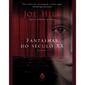 Fantasmas Do Século Xx Joe Hill