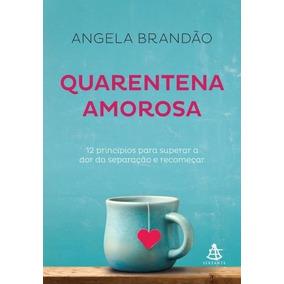 Quarentena Amorosa Livro Ângela Brandão Frete 10 Reais