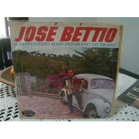 Lp José Béttio , O Sanfoneiro Mais Premiado Do Brasil