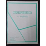Cuaderno Correspondencia Triplicado Nº3 Por Unidad