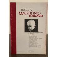 Hablan De Macedonio Fernández - Germán García
