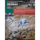 El Matadero Mefistofeles Otros Textos (nuevo) Echeverria Est