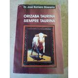 Orizaba Taurina, Siempre Taurina. Romero Guereña
