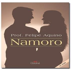 Livro Namoro - Felipe Aquino - Frete Grátis