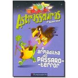 Astrossauros - A Armadilha Do Pássaro-terror,cole, Steve