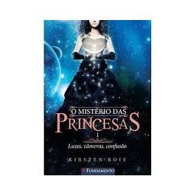 Livro - Misterio Das Princesas, O Luzes, Cameras, Confusao