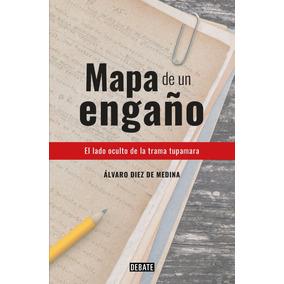Mapa De Un Engaño - Álvaro Diez De Medina