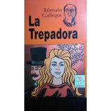 La Trepadora - Rómulo Gallegos