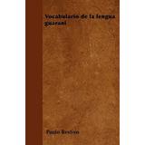 Libro : Vocabulario De La Lengua Guarani (spanish Edition)