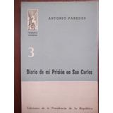 Diario De Mi Prision En San Carlos Antonio Paredes