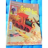 Creaciones En Goma Eva Revista Fasciculo N° 2 - Sep. 1998