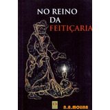 No Reino Da Feitiçaria - N. A. Molina - Livro Novo