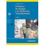 Rodíguez. El Banco De Sangre Y La Medicina Transfusional
