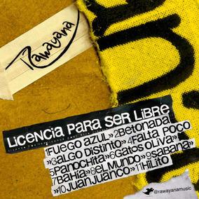 Cd Música Licencia Para Ser Libre - Rawayana (digital)