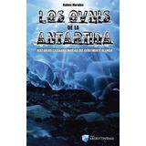 Libro Los Ovnis De La Antártida, Rubén Morales, 2ª Edic 2018