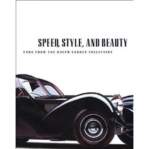 Libro Speed, Style, And Beauty: Cars From The Ralph Lauren C