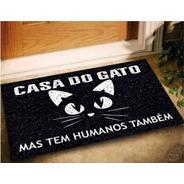 Tapete Capacho Divertido Casa Do Gato Mas Tem Humanos Também