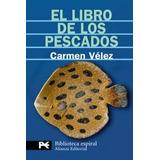 El Libro De Los Pescados - Velez, Carmen