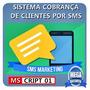 Software De Envio De Sms E Cobrança E Avisos.+ Bônus
