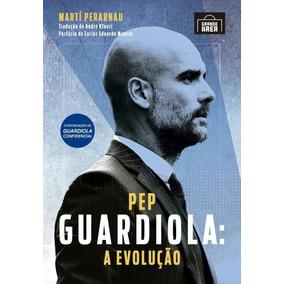 Pep Guardiola - A Evolução