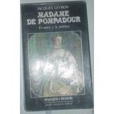 Libro Biografia Madame De Pompadour De Jacques Levron