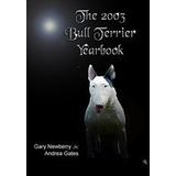Oferta Libros The 2003 Y 2004 Bull Terrier Yearbook.