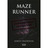 The Maze Runner 5 Expedientes Secretos James Dashner Libro
