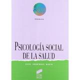 Psicología Social De La Salud Jesús Rodríguez M Envío Gratis