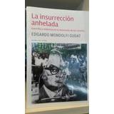 La Insurreccion Anhelada Edgardo Mondolfi Gudat
