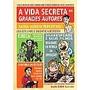 A Vida Secreta Dos Grandes Autores (robert Shnakenberg)