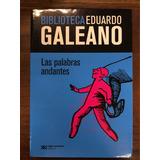 Las Palabras Andantes - Galeano - Siglo Xxi - La Nacion