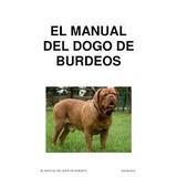 El Manual Del Dogo De Burdeos Y Adiestr En Pdf 10 Librs +