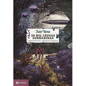20 Mil Léguas Submarinas: Edição Comentada E Ilustrada