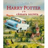 Harry Potter Y La Camara De Los Secretos Ilustrado / Rowling