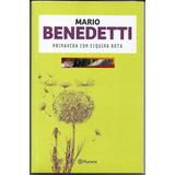 Primavera Con Una Esquina Rota, Mario Benedetti, Ed. Planeta