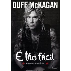 Livro É Tão Fácil E Outras Mentiras Duff Mckagan
