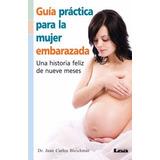 Guia Practica Para La Mujer Embarazada - Bleichmar - Nuevo