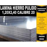 Lamina Hierro Pulido 1.20x2.40 Calibre 20 (0,90mm)