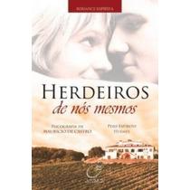 Livro Herdeiros De Nós Mesmos Mauricio De Castro