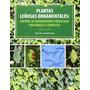 Plantas Leñosas Ornamentales: Control De Enferm Envío Gratis