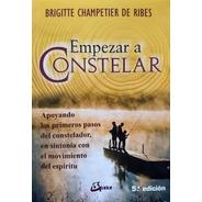 Brigitte Champetier De Ribes - Empezar A Constelar