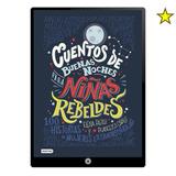 Cuentos De Buenas Noches Para Niñas Rebeldes - Digital
