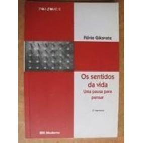 Livro Os Sentidos Da Vida Flavio Gikovate